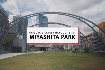 Explore Miyashita Park